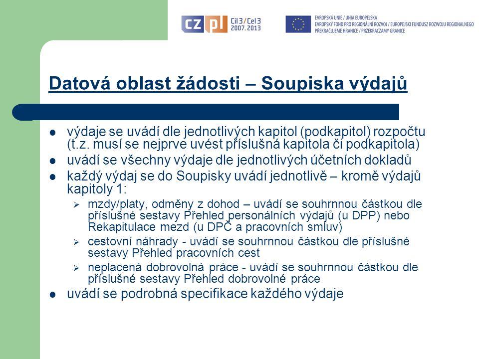 Datová oblast žádosti – Soupiska výdajů výdaje se uvádí dle jednotlivých kapitol (podkapitol) rozpočtu (t.z.