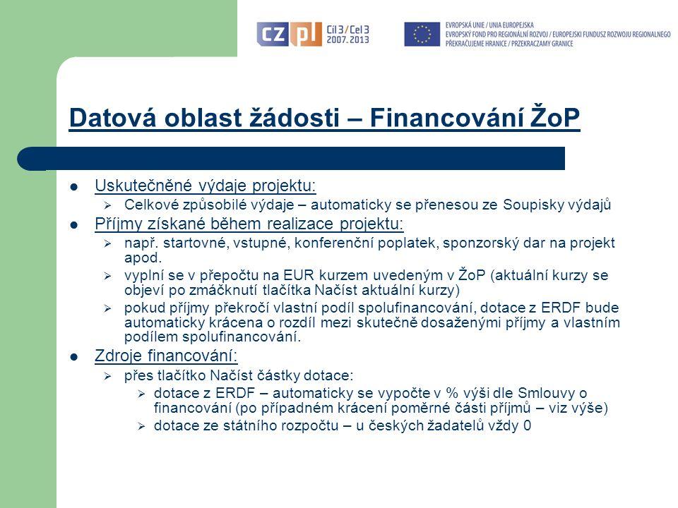 Datová oblast žádosti – Financování ŽoP Uskutečněné výdaje projektu:  Celkové způsobilé výdaje – automaticky se přenesou ze Soupisky výdajů Příjmy získané během realizace projektu:  např.