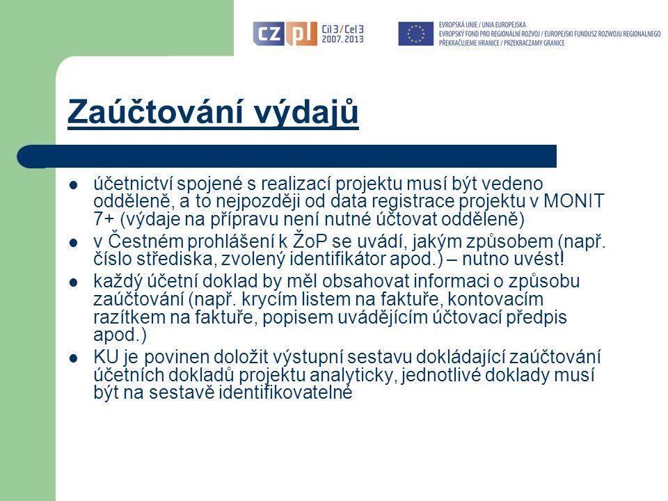Zaúčtování výdajů účetnictví spojené s realizací projektu musí být vedeno odděleně, a to nejpozději od data registrace projektu v MONIT 7+ (výdaje na přípravu není nutné účtovat odděleně) v Čestném prohlášení k ŽoP se uvádí, jakým způsobem (např.