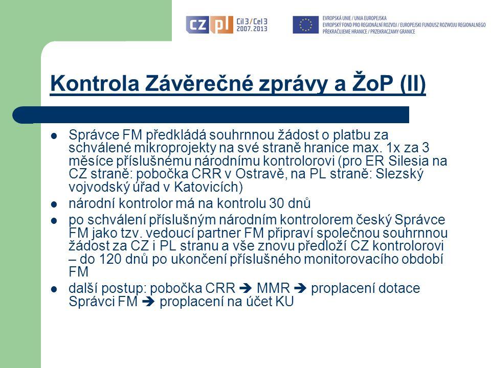 Kontrola Závěrečné zprávy a ŽoP (II) Správce FM předkládá souhrnnou žádost o platbu za schválené mikroprojekty na své straně hranice max.