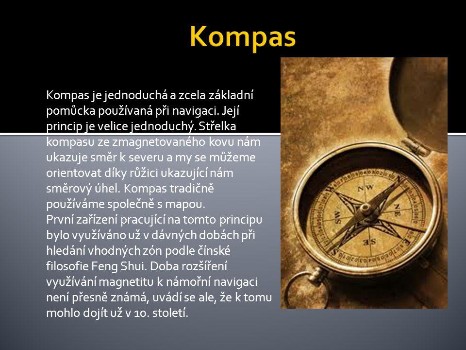 Kompas je jednoduchá a zcela základní pomůcka používaná při navigaci.