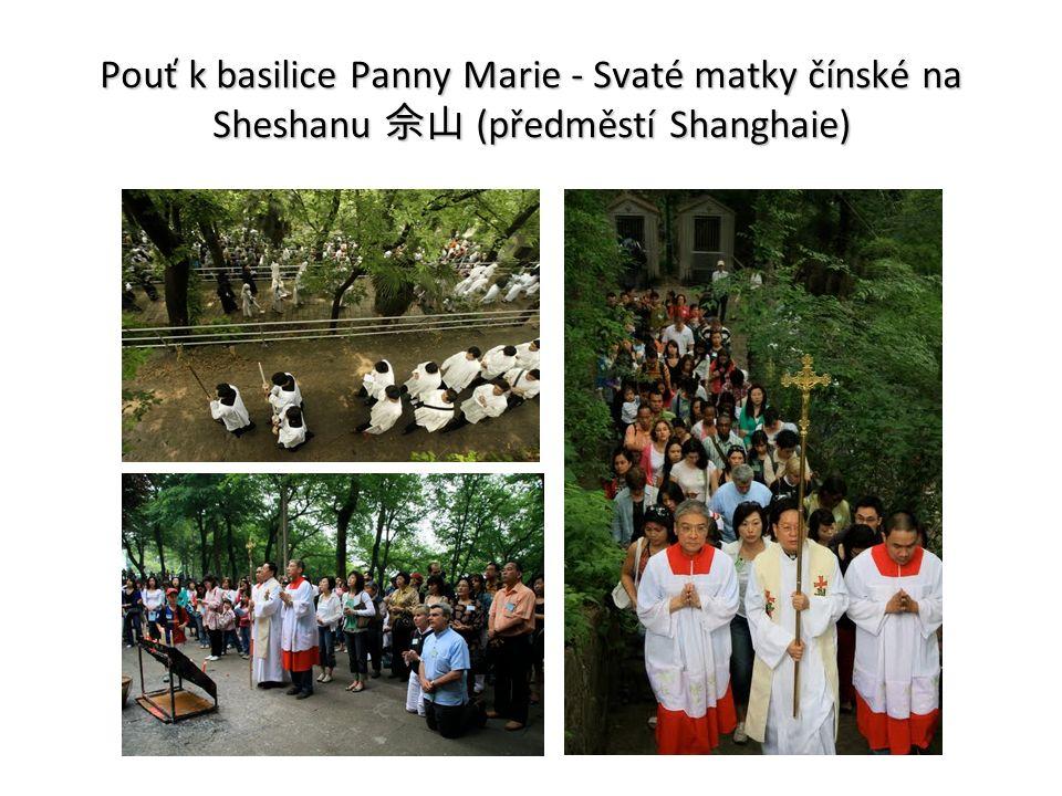 Pouť k basilice Panny Marie - Svaté matky čínské na Sheshanu 佘山 (předměstí Shanghaie)
