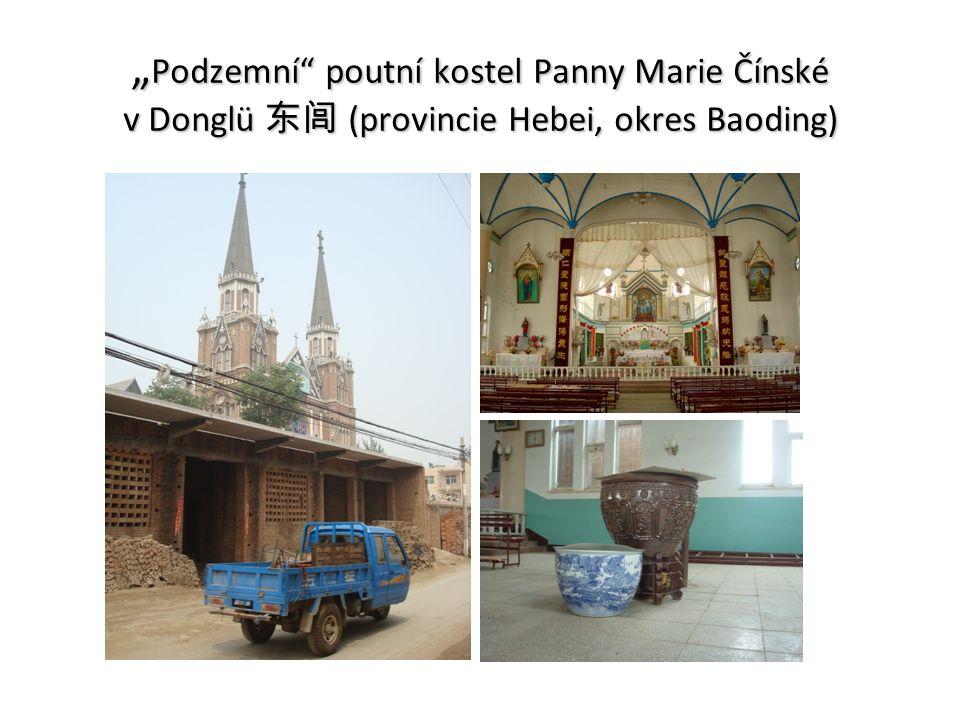 """"""" Podzemní poutní kostel Panny Marie Čínské v Donglü 东闾 (provincie Hebei, okres Baoding)"""