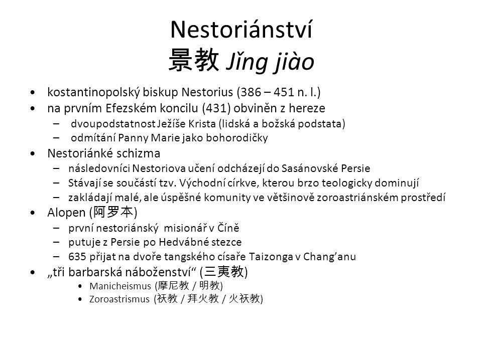 Nestoriánství 景教 Jǐng jiào kostantinopolský biskup Nestorius (386 – 451 n.