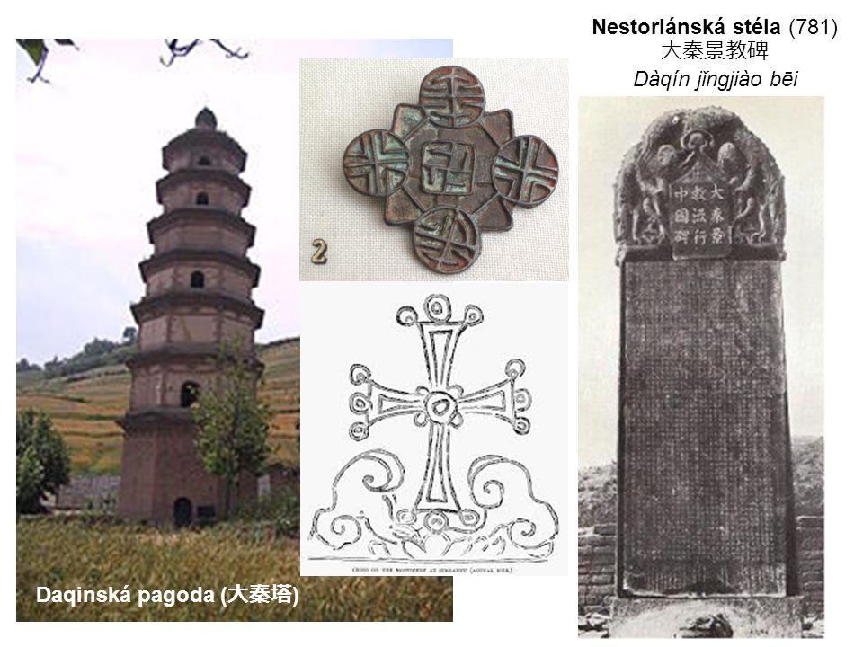 Daqinská pagoda ( 大秦塔 ) Nestoriánská stéla (781) 大秦景教碑 Dàqín jǐngjiào bēi