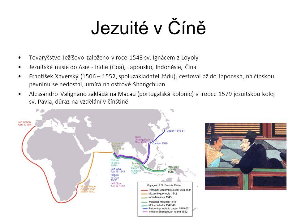 Jezuité v Číně Tovaryšstvo Ježíšovo založeno v roce 1543 sv.