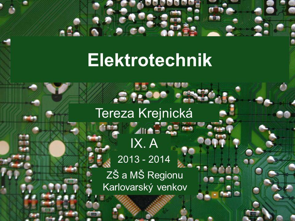 Elektrotechnik Tereza Krejnická IX. A ZŠ a MŠ Regionu Karlovarský venkov 2013 - 2014
