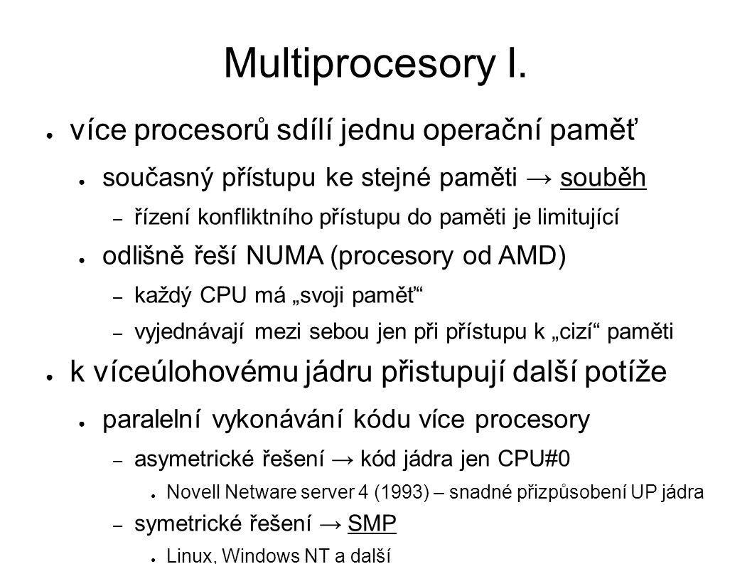 Multiprocesory I. ● více procesorů sdílí jednu operační paměť ● současný přístupu ke stejné paměti → souběh – řízení konfliktního přístupu do paměti j