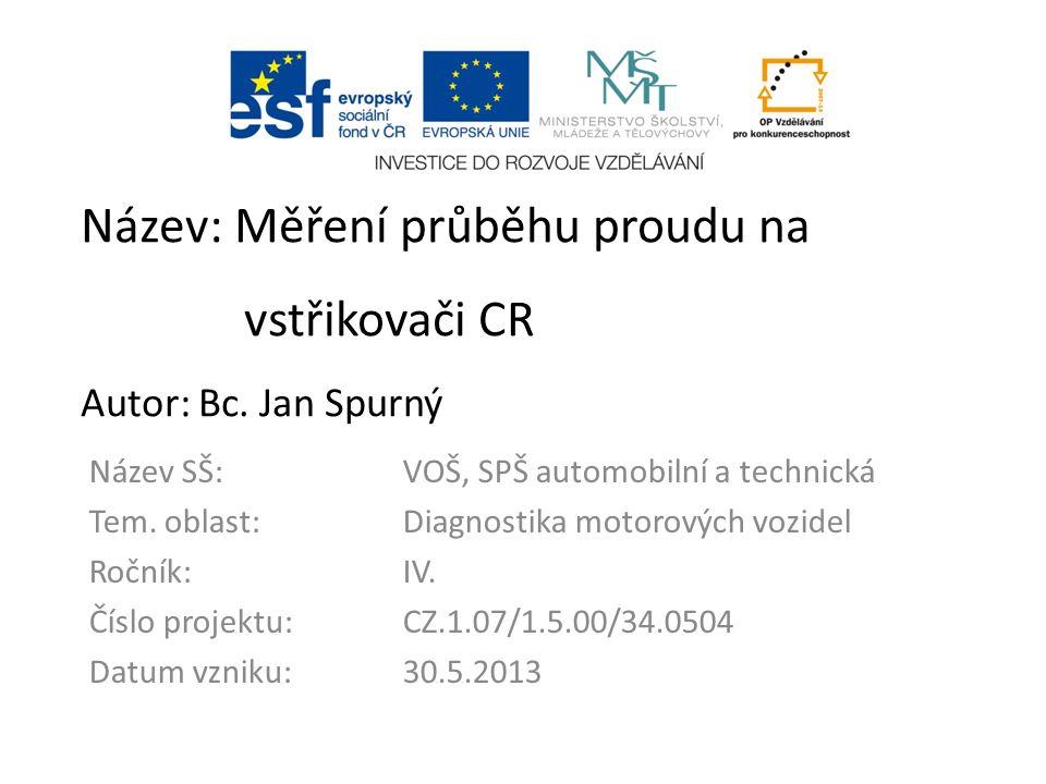 Název: Měření průběhu proudu na vstřikovači CR Autor: Bc.