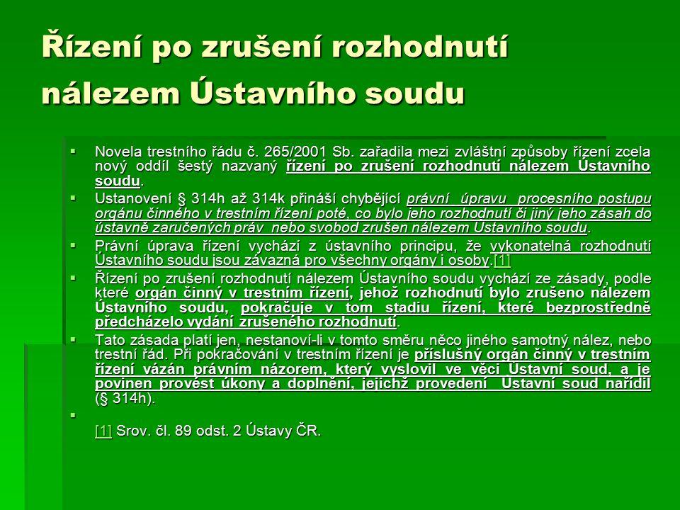 Řízení po zrušení rozhodnutí nálezem Ústavního soudu  Novela trestního řádu č.