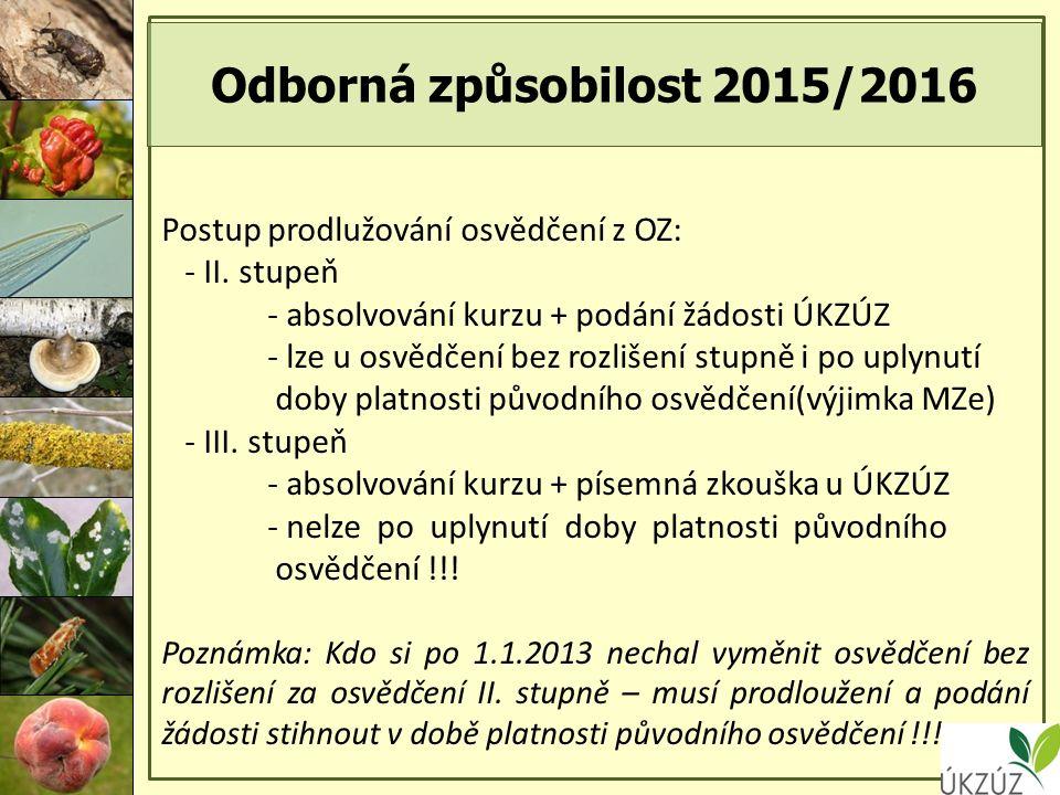 Odborná způsobilost 2015/2016 Postup prodlužování osvědčení z OZ: - II.