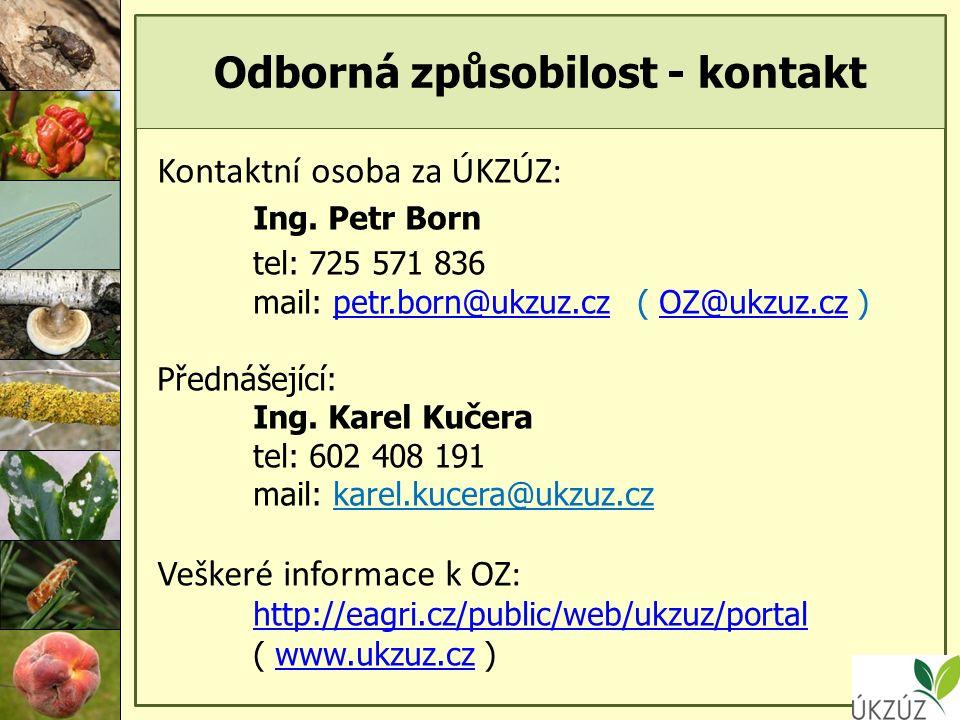 Odborná způsobilost - kontakt Kontaktní osoba za ÚKZÚZ: Ing.