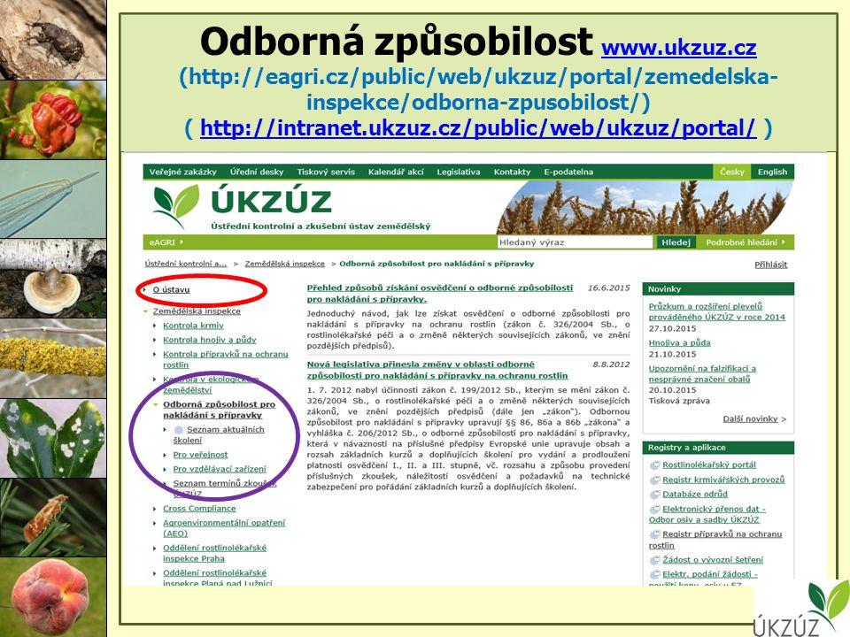 Odborná způsobilost www.ukzuz.cz (http://eagri.cz/public/web/ukzuz/portal/zemedelska- inspekce/odborna-zpusobilost/) ( http://intranet.ukzuz.cz/public/web/ukzuz/portal/ ) www.ukzuz.czhttp://intranet.ukzuz.cz/public/web/ukzuz/portal/