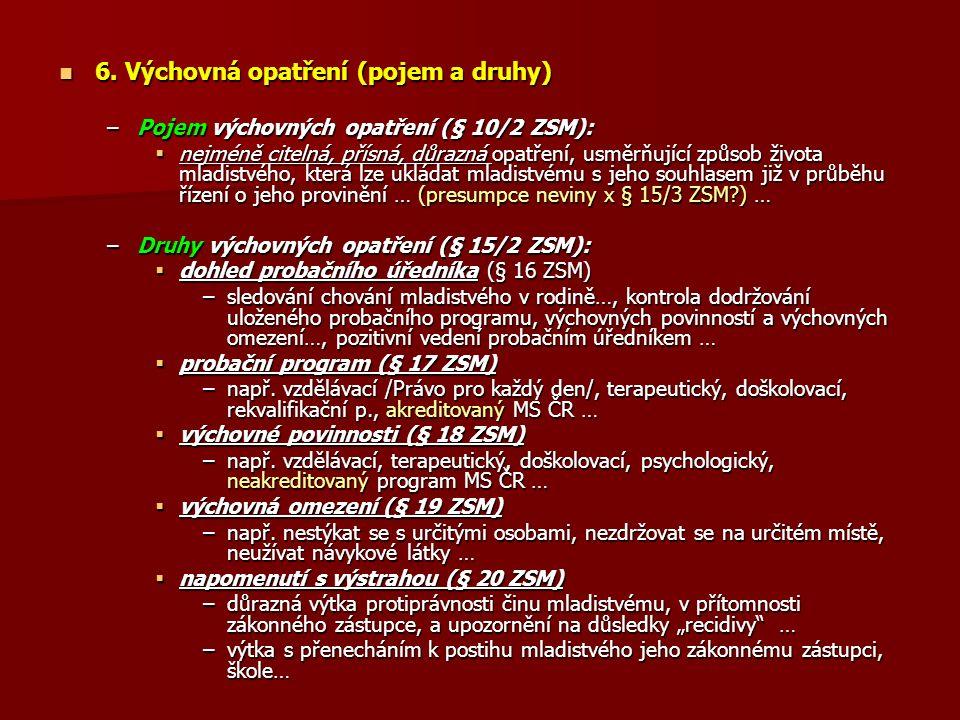 6. Výchovná opatření (pojem a druhy) 6.