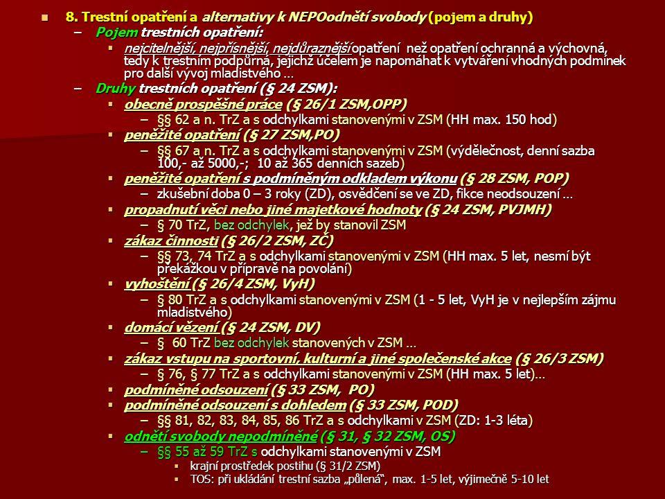 8. Trestní opatření a alternativy k NEPOodnětí svobody (pojem a druhy) 8.