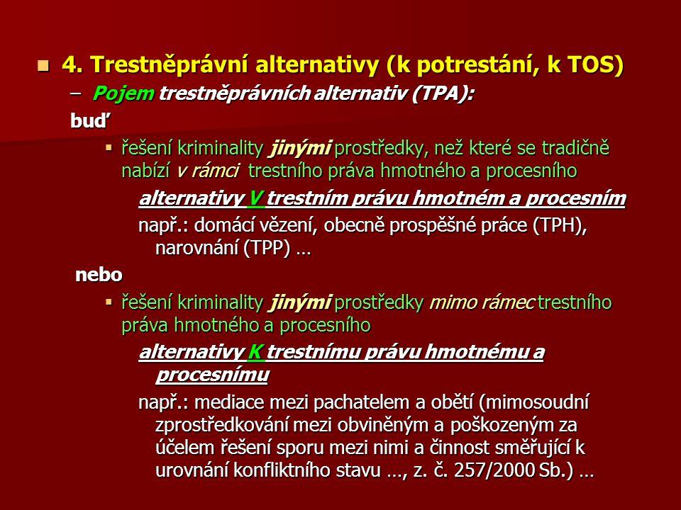 4. Trestněprávní alternativy (k potrestání, k TOS) 4.