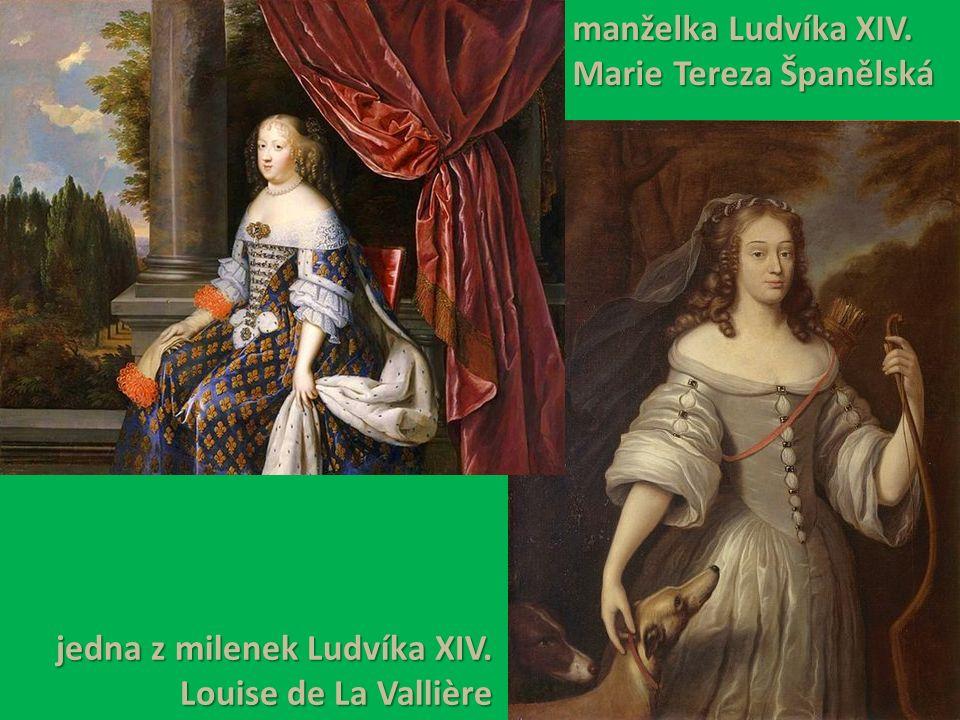 manželka Ludvíka XIV. Marie Tereza Španělská jedna z milenek Ludvíka XIV. Louise de La Vallière