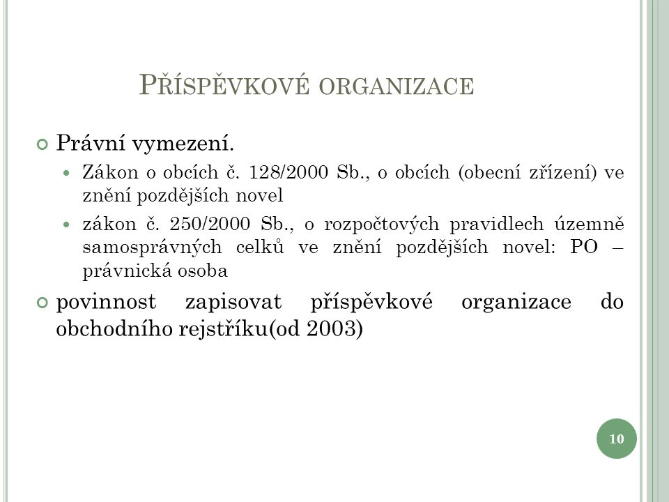 P ŘÍSPĚVKOVÉ ORGANIZACE Právní vymezení. Zákon o obcích č.