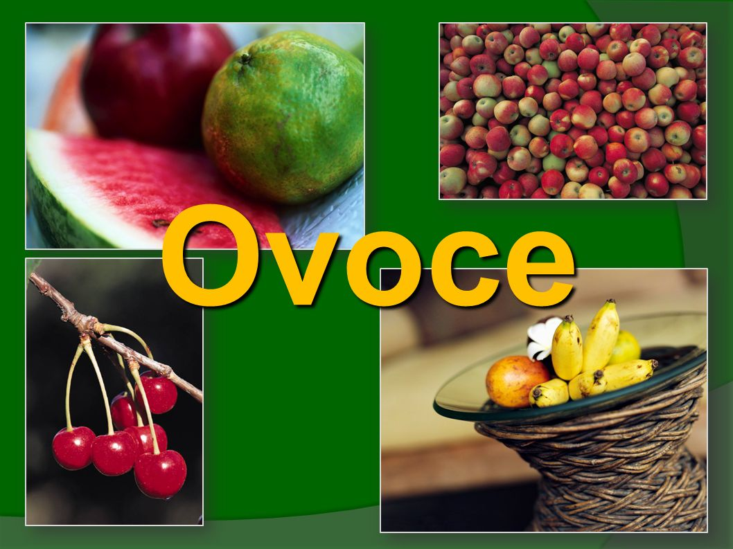 Ovoce Na čem roste ovoce? Ovoce roste na stromech a keřích, jsou to plody rostlin, většinou sladké.