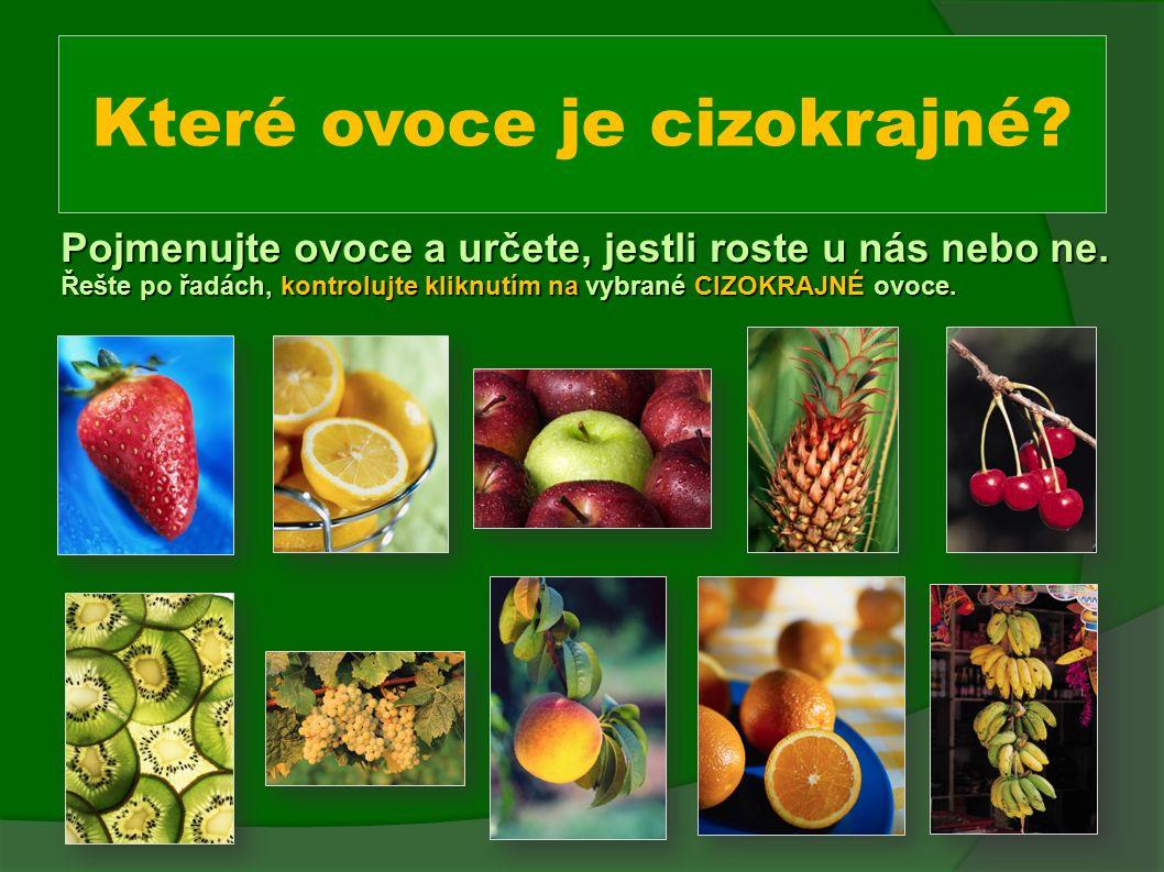 Které ovoce je cizokrajné. Pojmenujte ovoce a určete, jestli roste u nás nebo ne.