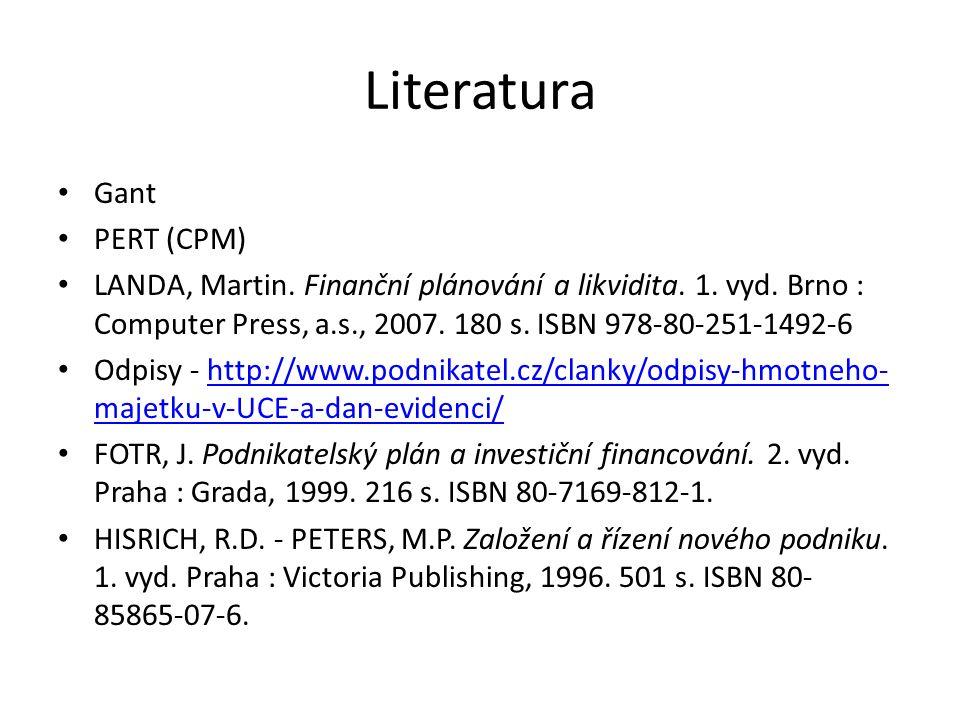 Literatura Gant PERT (CPM) LANDA, Martin. Finanční plánování a likvidita.