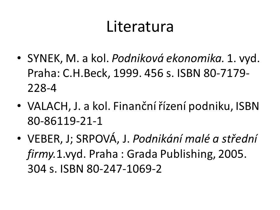 Literatura SYNEK, M. a kol. Podniková ekonomika.