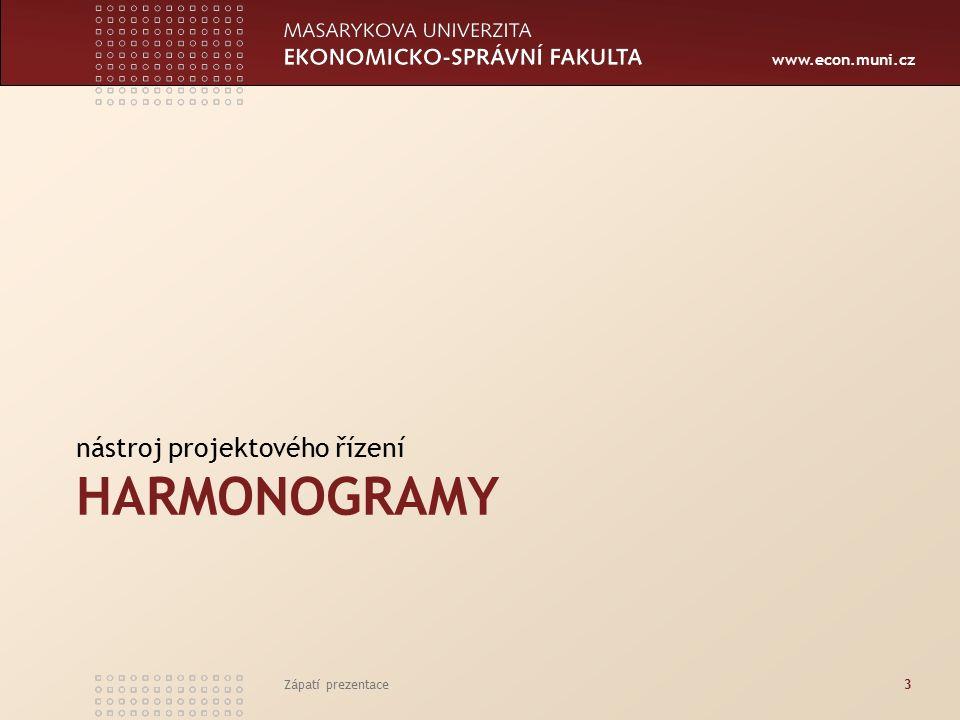 www.econ.muni.cz HARMONOGRAMY nástroj projektového řízení Zápatí prezentace3
