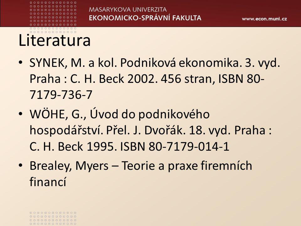 www.econ.muni.cz Literatura SYNEK, M. a kol. Podniková ekonomika.