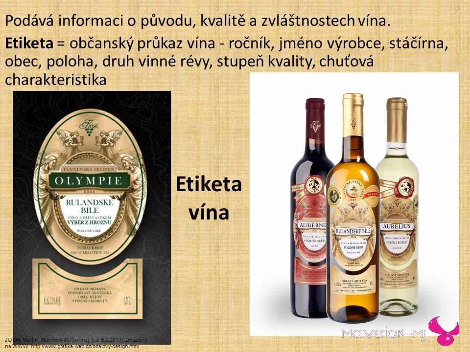  Země původu  Oblast původu  Množství obsahu  Od roku 1987 skutečné množství alkoholu Nejdůležitější a závazné údaje na etiketě:  Stupeň kvality  Stáčírna, respektive výrobce  U německých a rakouských vín úřední zkušební číslo