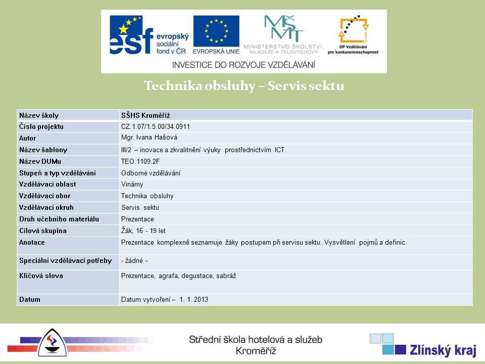 Technika obsluhy – Servis sektu Název školySŠHS Kroměříž Číslo projektuCZ.1.07/1.5.00/34.0911 Autor Mgr.