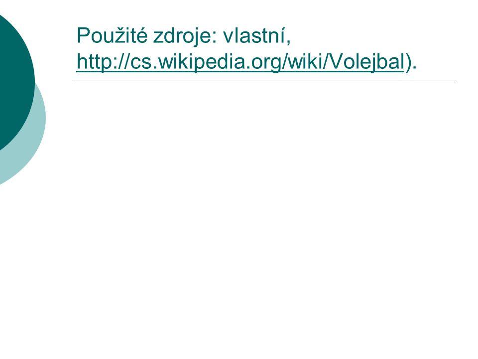 Použité zdroje: vlastní, http://cs.wikipedia.org/wiki/Volejbal).