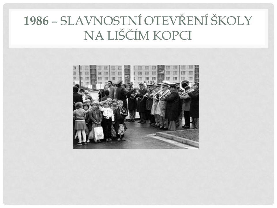 1986 – SLAVNOSTNÍ OTEVŘENÍ ŠKOLY NA LIŠČÍM KOPCI