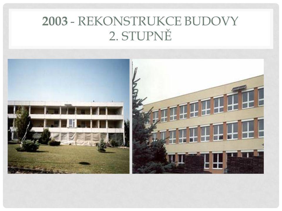2003 - REKONSTRUKCE BUDOVY 2. STUPNĚ
