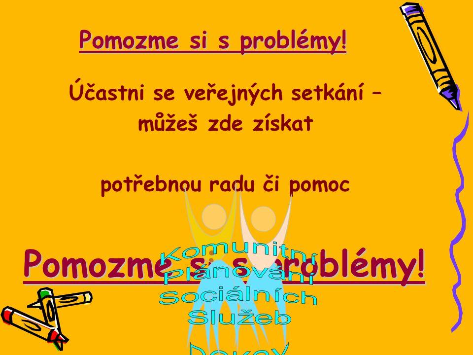 Pomozme si s problémy.