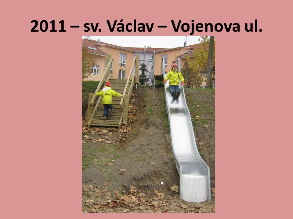 2011 – sv. Václav – Vojenova ul.