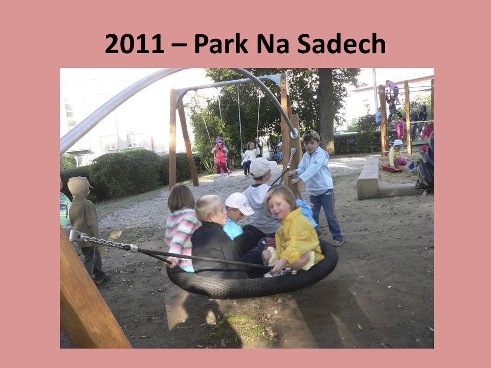 2011 – Park Na Sadech