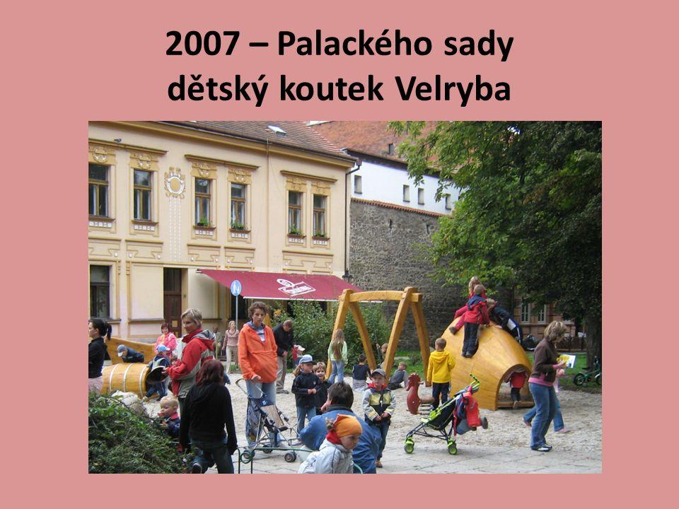 2007 – Palackého sady dětský koutek Velryba