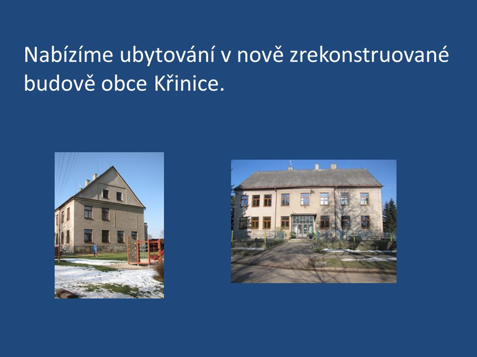 Nabízíme ubytování v nově zrekonstruované budově obce Křinice.