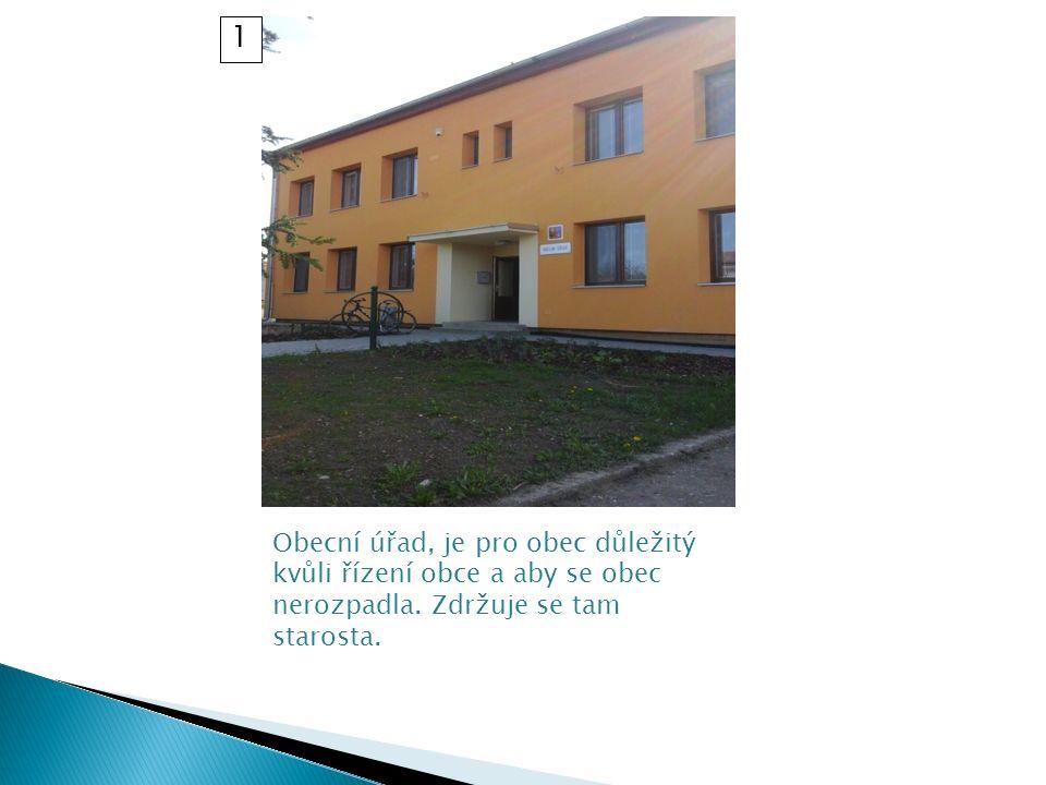 Obecní úřad, je pro obec důležitý kvůli řízení obce a aby se obec nerozpadla.