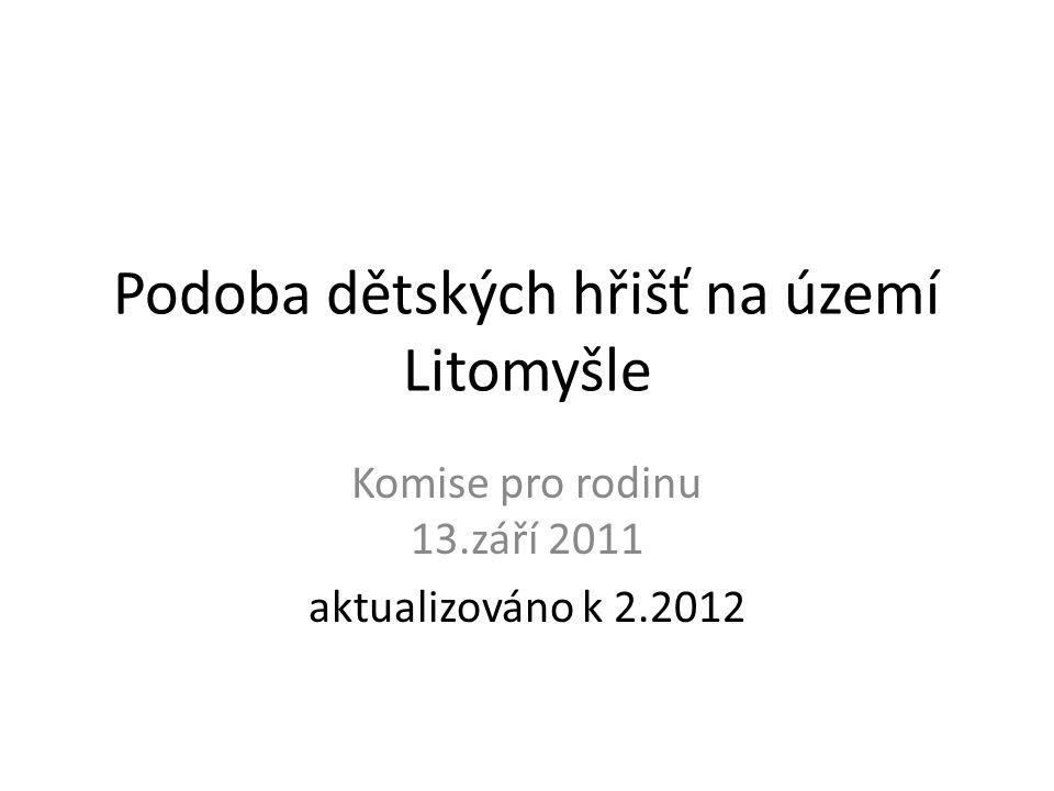 Podoba dětských hřišť na území Litomyšle Komise pro rodinu 13.září 2011 aktualizováno k 2.2012