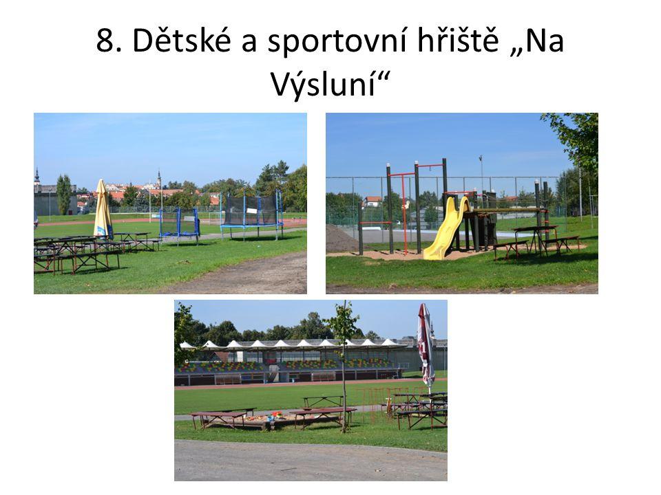 """8. Dětské a sportovní hřiště """"Na Výsluní"""
