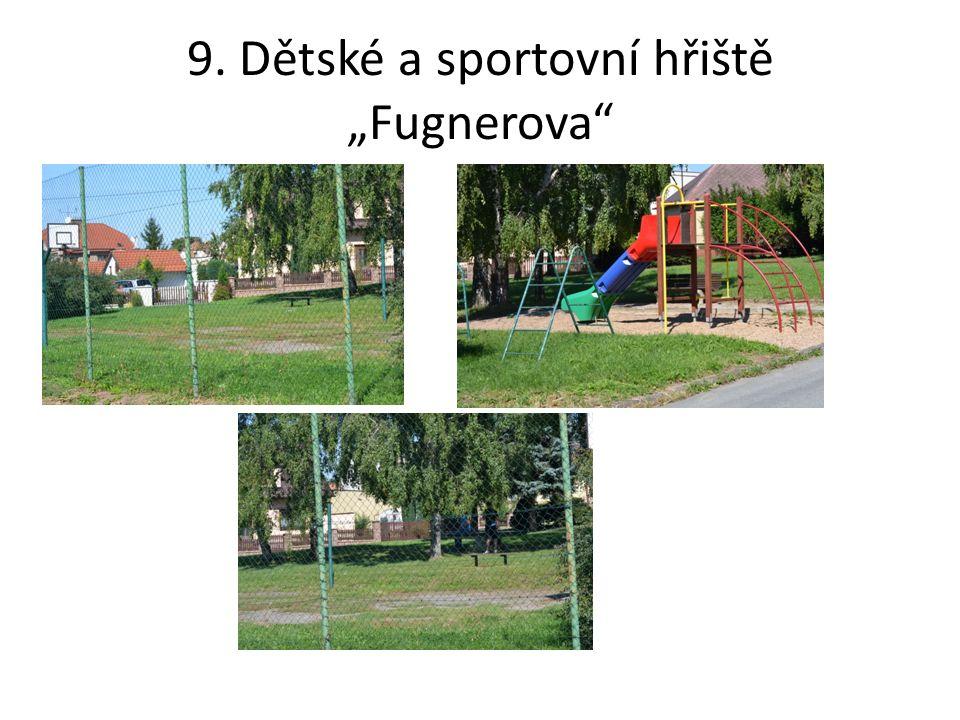 """9. Dětské a sportovní hřiště """"Fugnerova"""