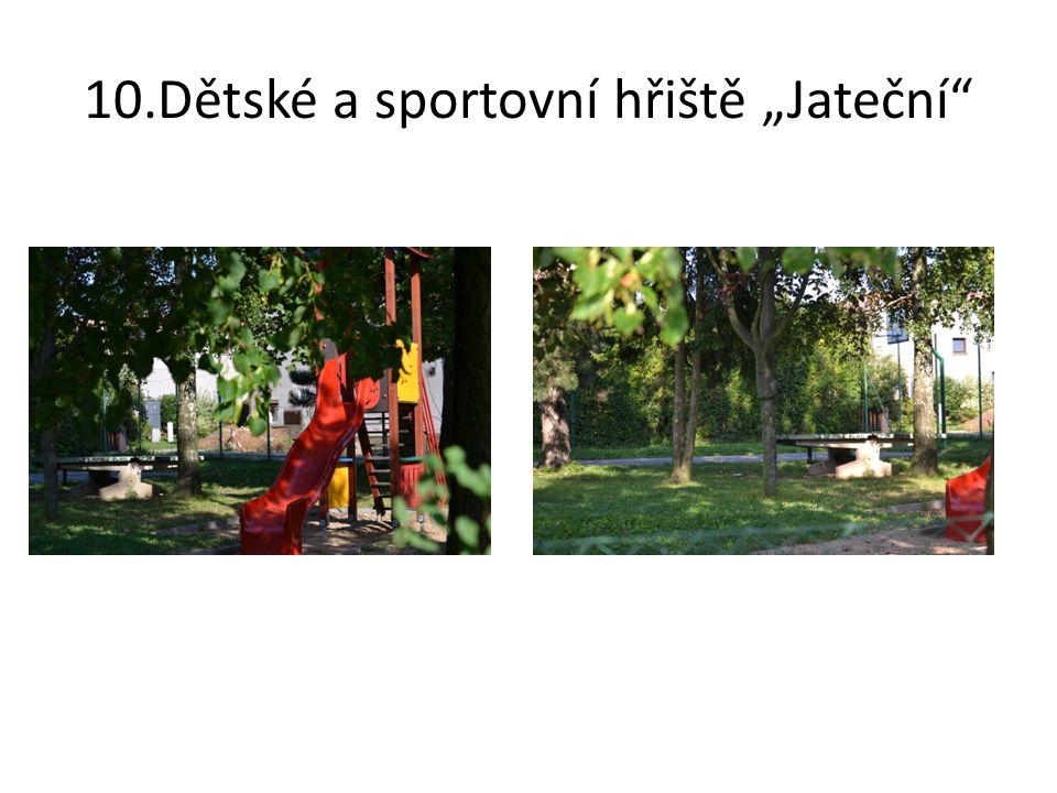 """10.Dětské a sportovní hřiště """"Jateční"""
