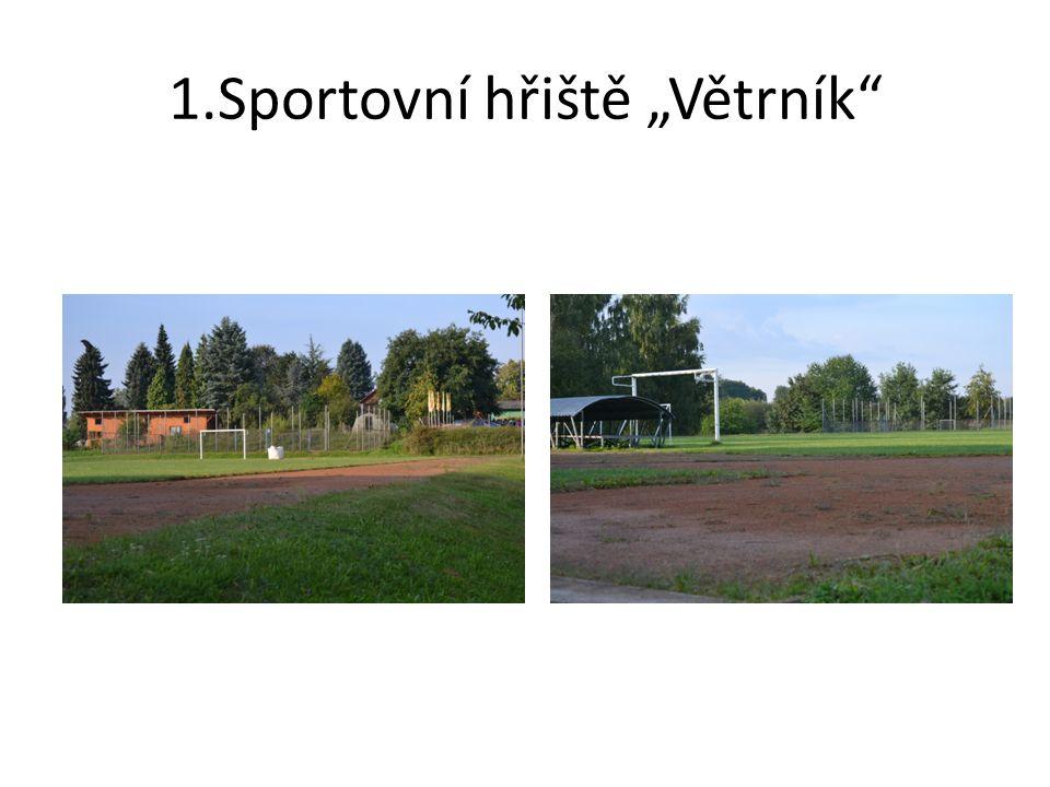 """1.Sportovní hřiště """"Větrník"""