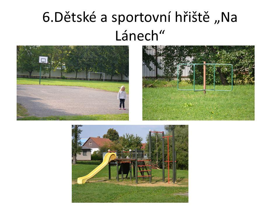 """6.Dětské a sportovní hřiště """"Na Lánech – po odstranění sestavy koncem roku 2011"""