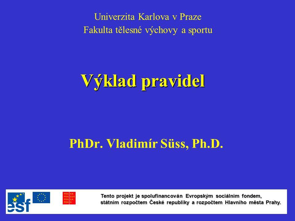Výklad pravidel PhDr. Vladimír Süss, Ph.D.