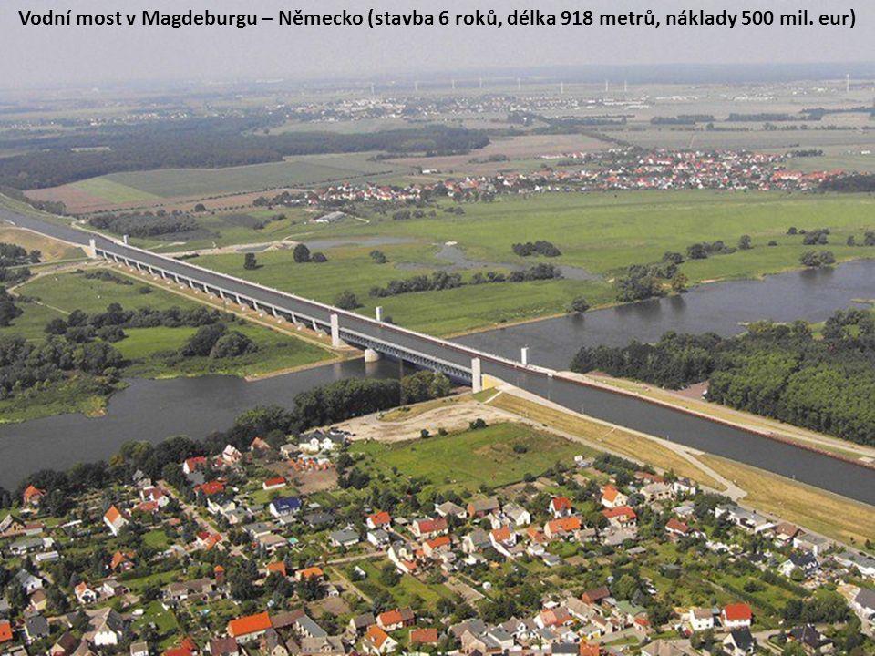 Vodní most v Magdeburgu – Německo (stavba 6 roků, délka 918 metrů, náklady 500 mil. eur)
