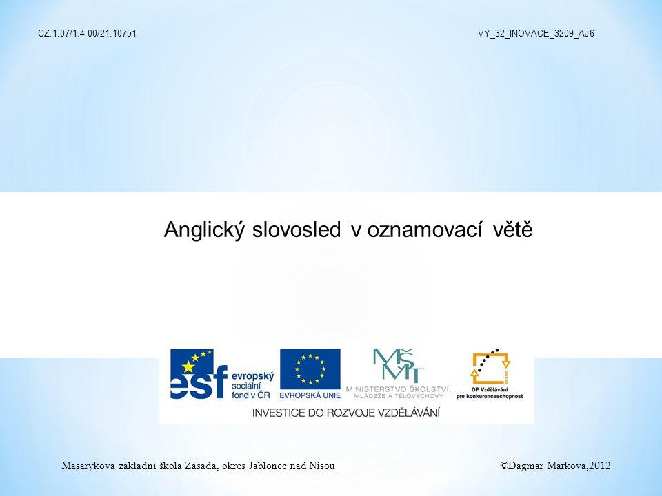 V anglické větě nelze slova libovolně přemísťovat, jako je tomu v češtině.