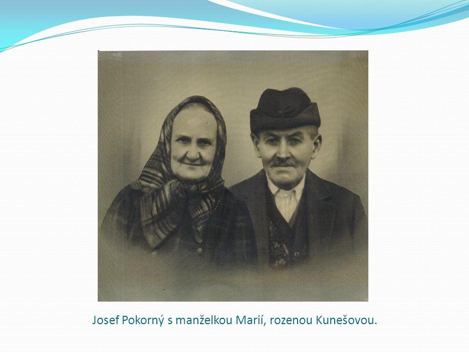 Josef Pokorný s manželkou Marií, rozenou Kunešovou.