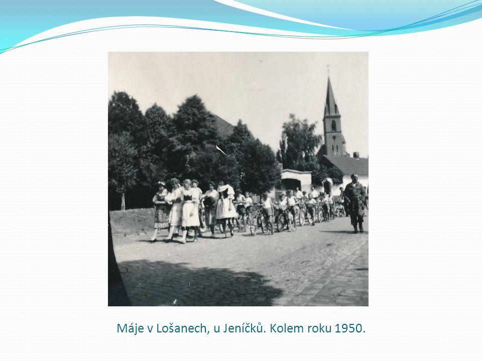 Máje v Lošanech, u Jeníčků. Kolem roku 1950.